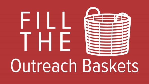​Fill the Outreach Baskets